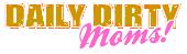 Dailydirtymoms