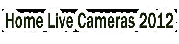 Home Live Cameras 2012