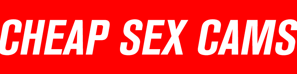 Cheap Sex Cams
